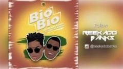Reekado Banks - Bio Bio ft Duncan Mighty
